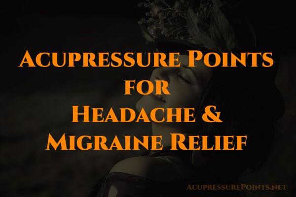 Acupressure Points for Headache & Migraine Relief